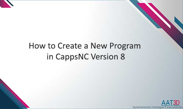 Tutorial Video How to Create a New Program in CappsNC
