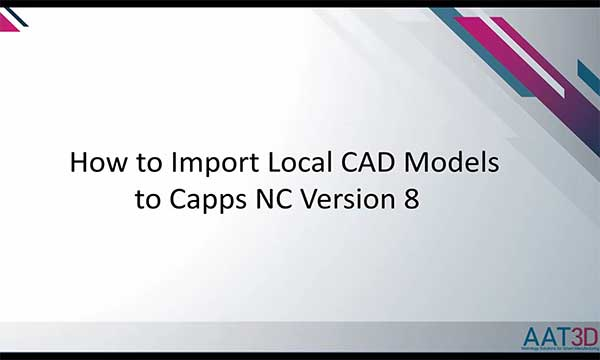 Video Tutorial - Import Local CAD into Capps