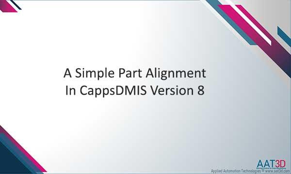 Tutorial Creating a Simple part Alignment in CappsDMIS